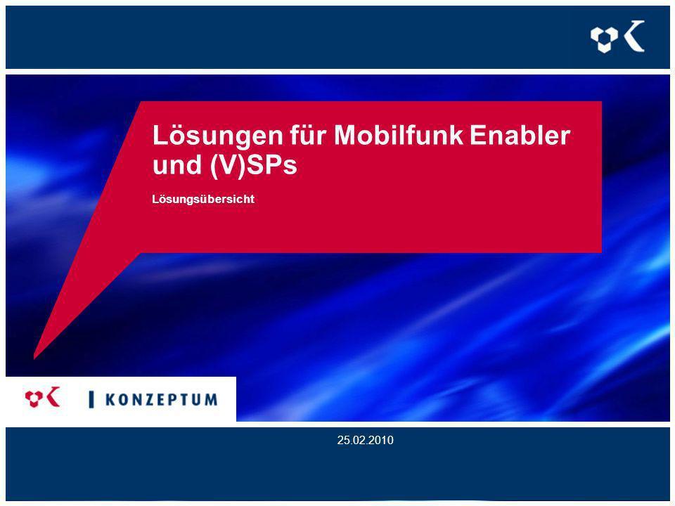 Lösungen für Mobilfunk Enabler und (V)SPs Lösungsübersicht 25.02.2010
