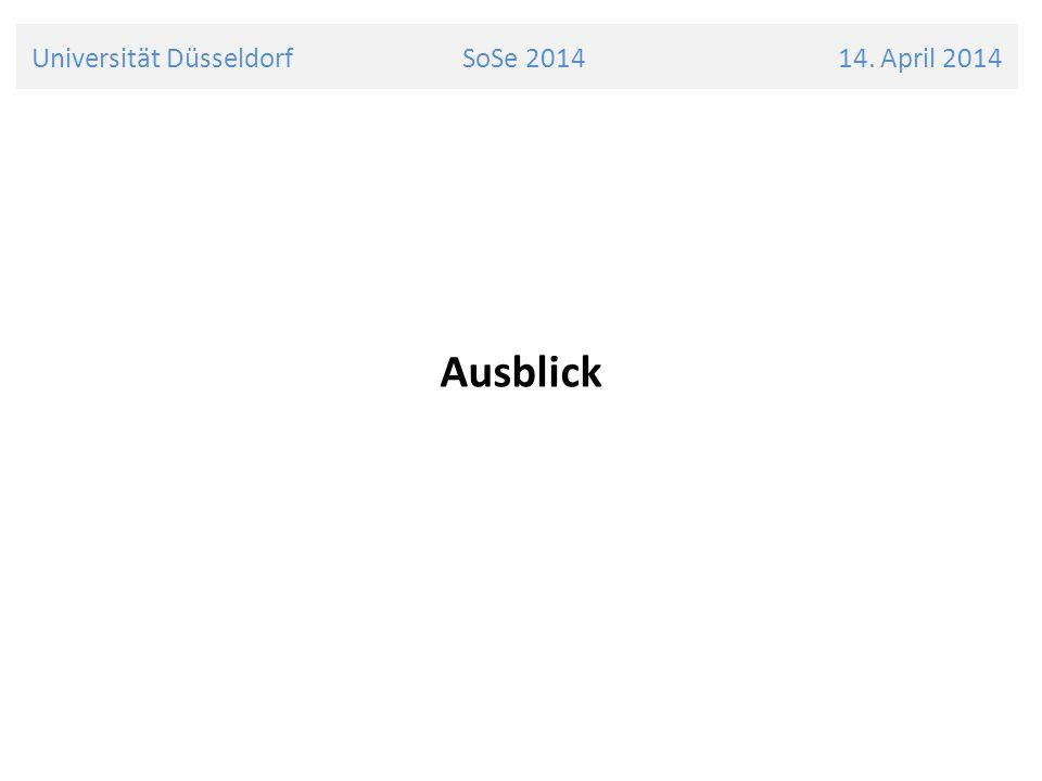 Ausblick Universität Düsseldorf SoSe 2014 14. April 2014