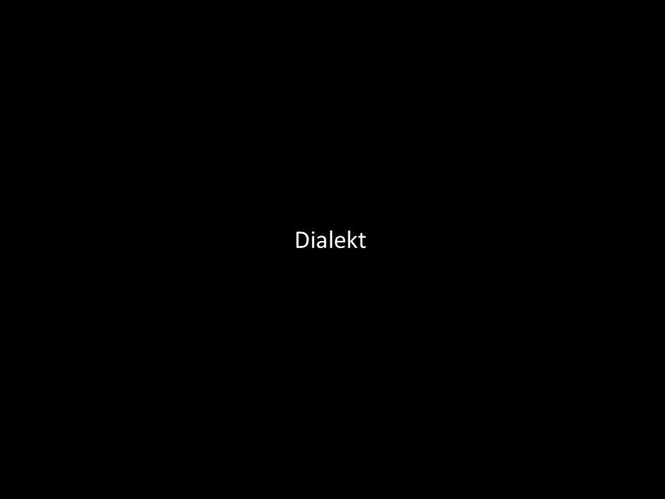 Verschiedene Bezeichnungen Dialekt ( griech.