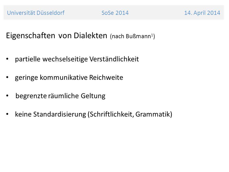 Eigenschaften von Dialekten (nach Bußmann 1 ) partielle wechselseitige Verständlichkeit geringe kommunikative Reichweite begrenzte räumliche Geltung k