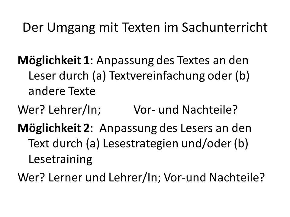 Der Umgang mit Texten im Sachunterricht Möglichkeit 1: Anpassung des Textes an den Leser durch (a) Textvereinfachung oder (b) andere Texte Wer? Lehrer