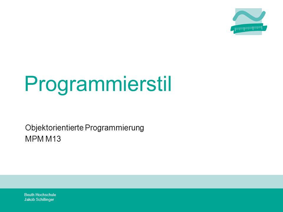 Beuth Hochschule Jakob Schillinger Programmierstil Objektorientierte Programmierung MPM M13