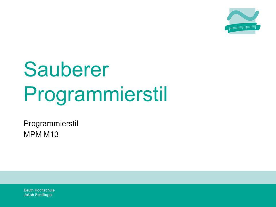 Beuth Hochschule Jakob Schillinger Sauberer Programmierstil Programmierstil MPM M13