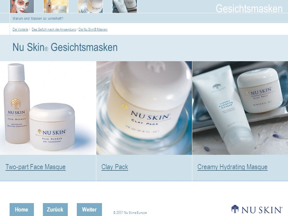 HomeZurück © 2001 Nu Skin ® Europe Gesichtsmasken Weiter Creamy Hydrating Mask Die Vorteile Die Vorteile Hauptinhaltsstoffe AnwendungHauptinhaltsstoffe Anwendung Creamy Hydrating Masque für normale bis trockene Haut geeignet.