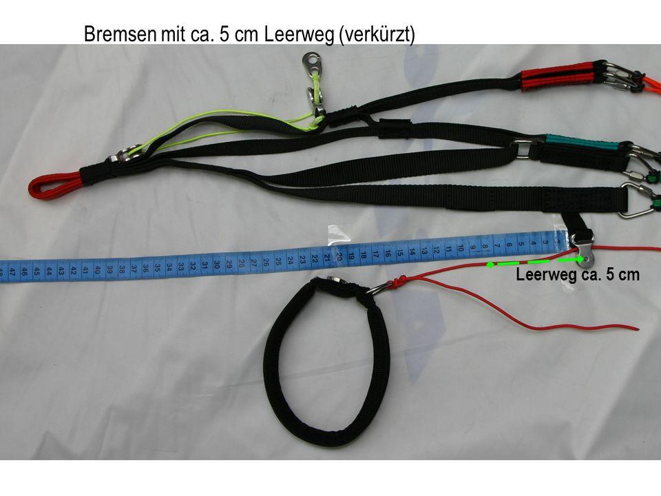 Leerweg ca. 5 cm Bremsen mit ca. 5 cm Leerweg (verkürzt)