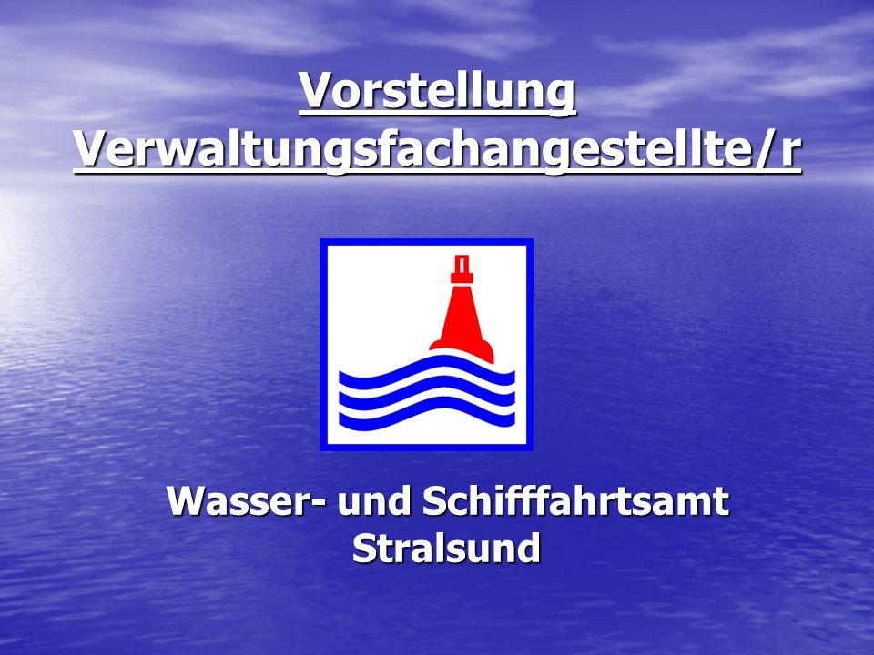 Vorstellung Verwaltungsfachangestellte/r Wasser- und Schifffahrtsamt Stralsund