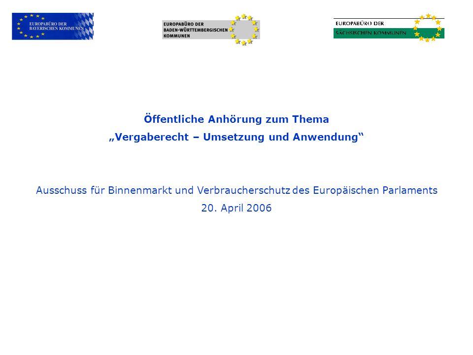 Öffentliche Anhörung zum Thema Vergaberecht – Umsetzung und Anwendung Ausschuss für Binnenmarkt und Verbraucherschutz des Europäischen Parlaments 20.