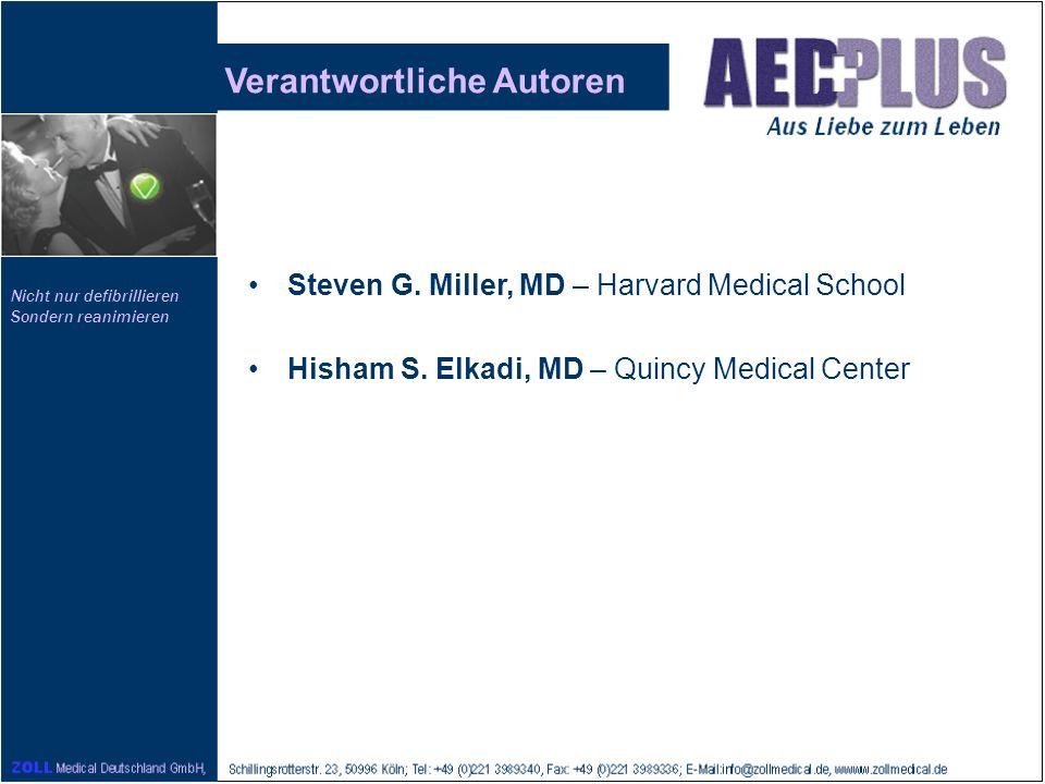 Nicht nur defibrillieren Sondern reanimieren Verantwortliche Autoren Steven G. Miller, MD – Harvard Medical School Hisham S. Elkadi, MD – Quincy Medic