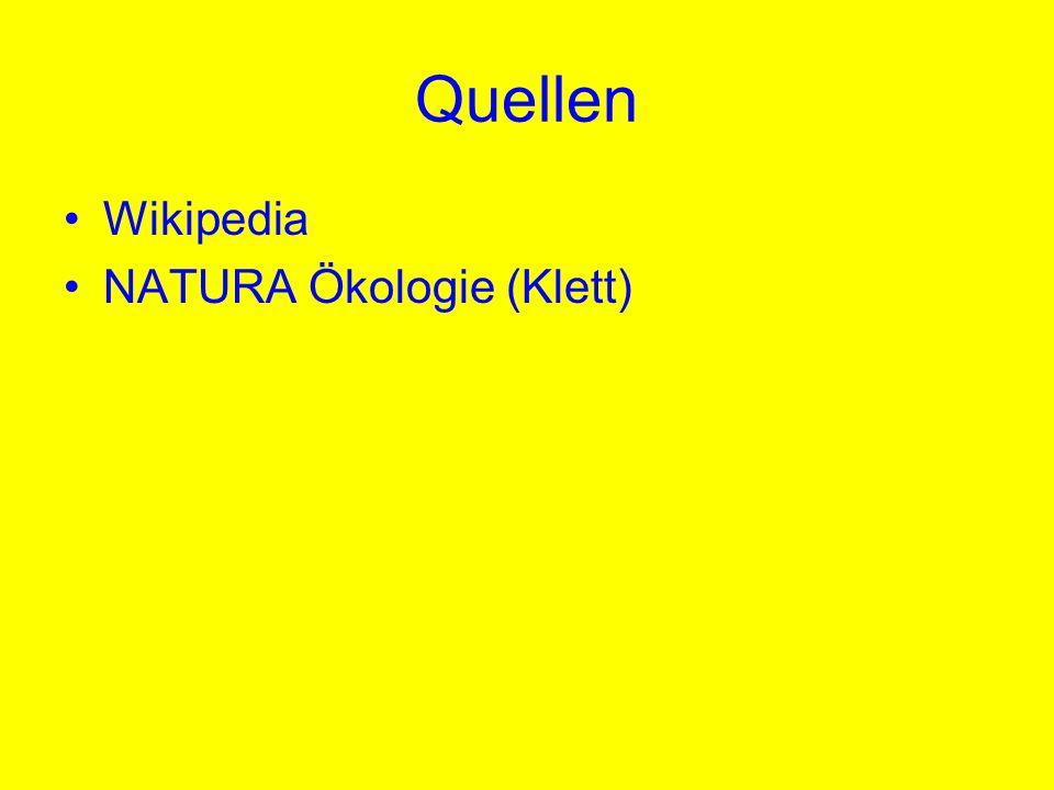 Quellen Wikipedia NATURA Ökologie (Klett)