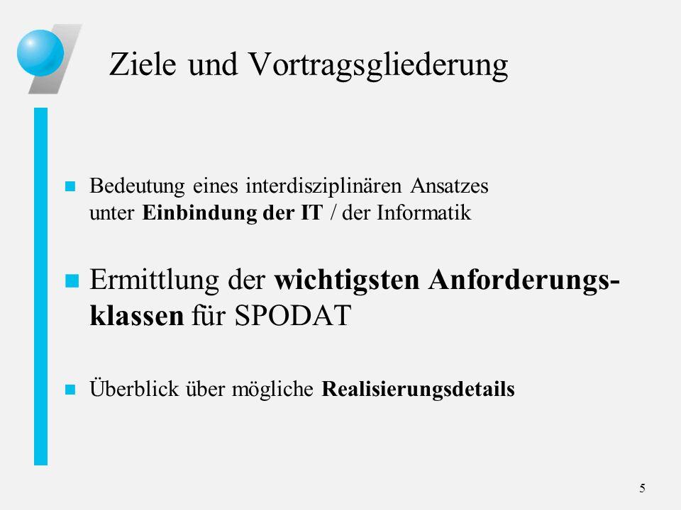 6 Einbindung der IT Probleme des bisherigen SPODAT-Systems: n aufwändige manuelle Eingabe der Daten n fehlende Verknüpfungsmöglichkeiten / fehlende Navigationsmöglichkeiten bei der Recherche n kein einfacher, paralleler Zugriff von außen n keine nutzbaren (Programmier-) Schnittstellen zum System.