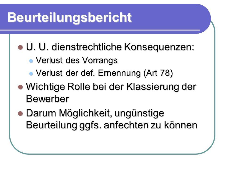 Beurteilungsbericht U. U. dienstrechtliche Konsequenzen: U.