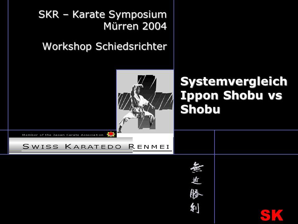SK R Systemvergleich Ippon Shobu vs Shobu SKR – Karate Symposium Mürren 2004 Workshop Schiedsrichter