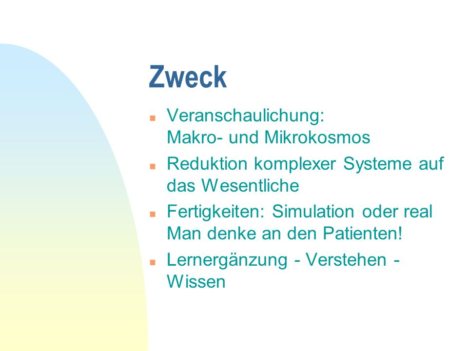 Arten der Modelle n Lernmodelle / Übungsmodelle / Prüfungsmodelle (statisch) n Theoretische Modelle (Erklärungen) n Mischform Computermodell n Simulat