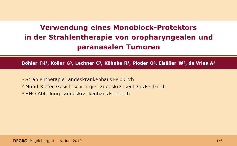 Magdeburg, 3. - 6. Juni 2010 Böhler FK 1, Koller G 2, Lechner C 2, Köhnke R 2, Ploder O 2, Elsäßer W 3, de Vries A 1 Verwendung eines Monoblock-Protek