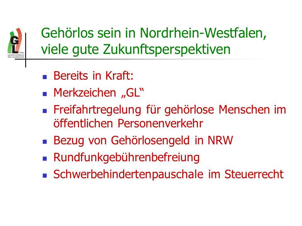 Gehörlos sein in Nordrhein-Westfalen, viele gute Zukunftsperspektiven Bereits in Kraft: Merkzeichen GL Freifahrtregelung für gehörlose Menschen im öff