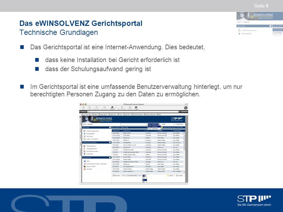 Seite 9 Das eWINSOLVENZ Gerichtsportal Technische Grundlagen Das Gerichtsportal ist eine Internet-Anwendung.