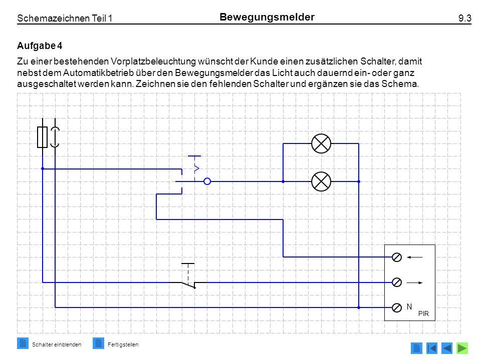 Schemazeichnen Teil 1 9.3 Bewegungsmelder Aufgabe 4 Zu einer bestehenden Vorplatzbeleuchtung wünscht der Kunde einen zusätzlichen Schalter, damit nebs