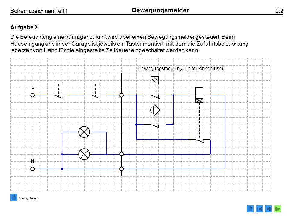 Bewegungsmelder (3-Leiter-Anschluss) Schemazeichnen Teil 1 9.2 Bewegungsmelder Aufgabe 2 Die Beleuchtung einer Garagenzufahrt wird über einen Bewegungsmelder gesteuert.