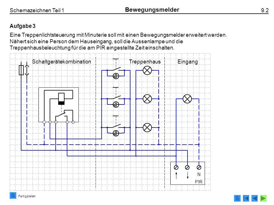 Schemazeichnen Teil 1 9.2 Bewegungsmelder Aufgabe 3 Eine Treppenlichtsteuerung mit Minuterie soll mit einen Bewegungsmelder erweitert werden. Nähert s