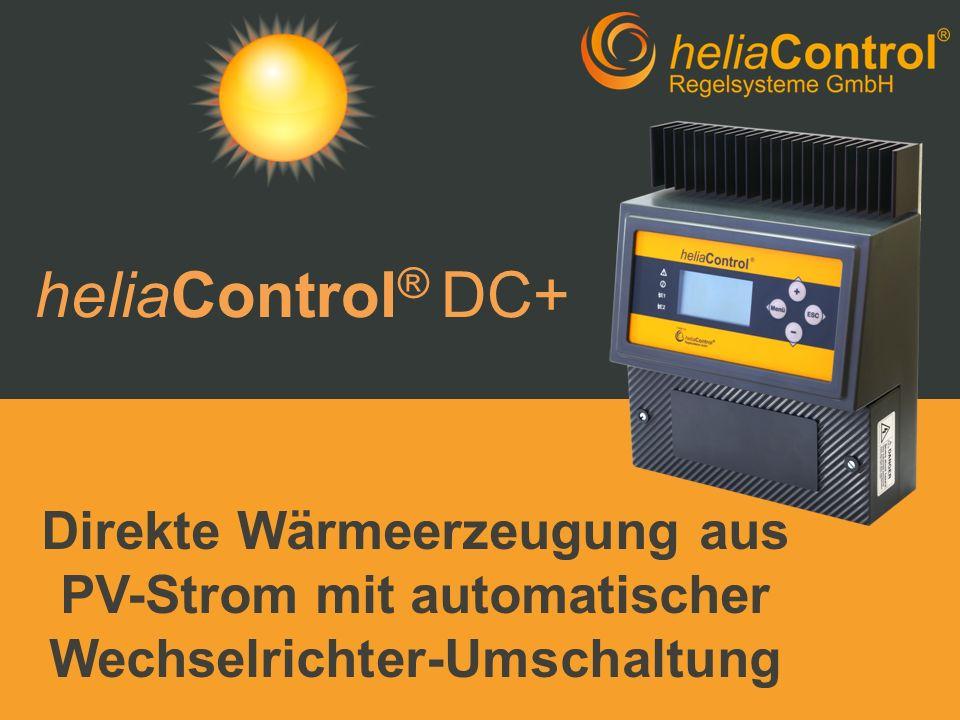 heliaControl ® DC+ Direkte Wärmeerzeugung aus PV-Strom mit automatischer Wechselrichter-Umschaltung