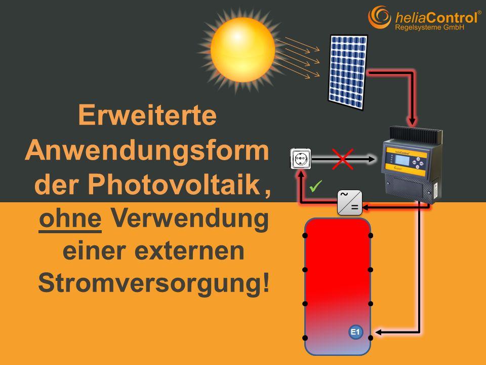 E1 Erweiterte Anwendungsform der Photovoltaik, ohne Verwendung einer externen Stromversorgung! ~=~= ~=~=