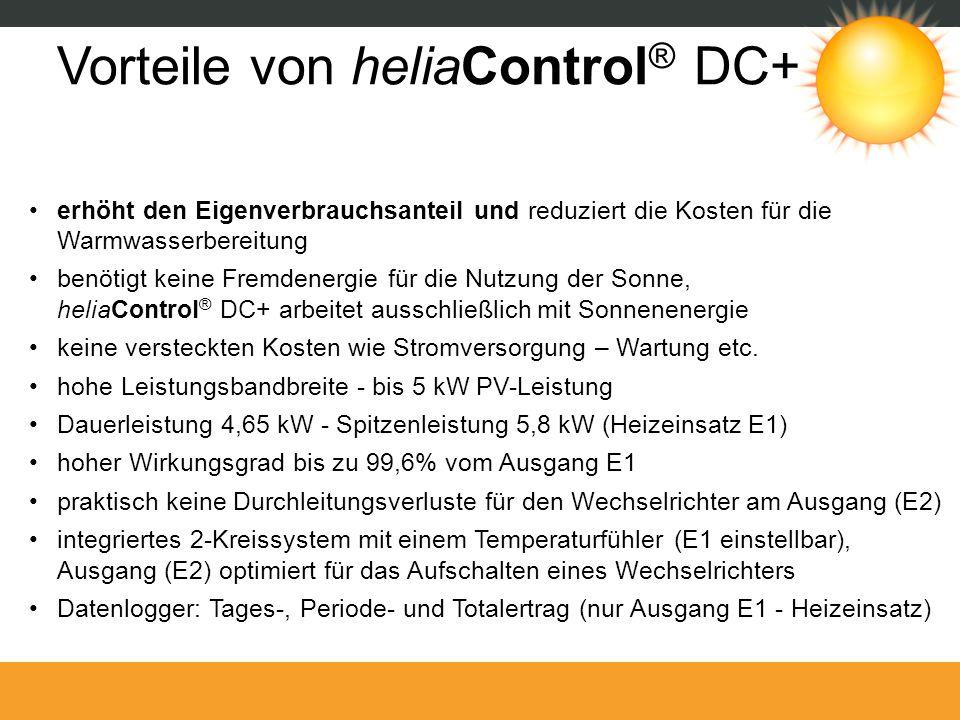 Vorteile von heliaControl ® DC+ erhöht den Eigenverbrauchsanteil und reduziert die Kosten für die Warmwasserbereitung benötigt keine Fremdenergie für
