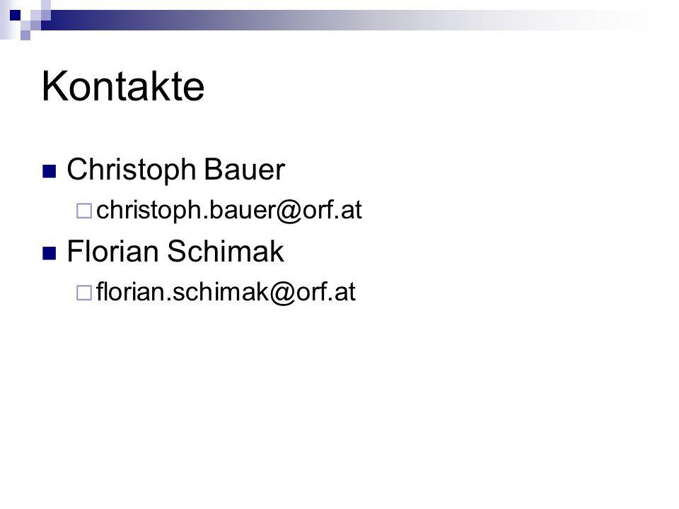 Kontakte Christoph Bauer christoph.bauer@orf.at Florian Schimak florian.schimak@orf.at