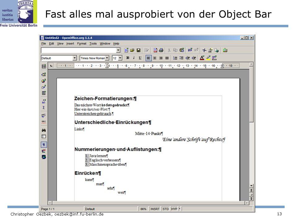 13 Christopher Oezbek, oezbek@inf.fu-berlin.de Fast alles mal ausprobiert von der Object Bar