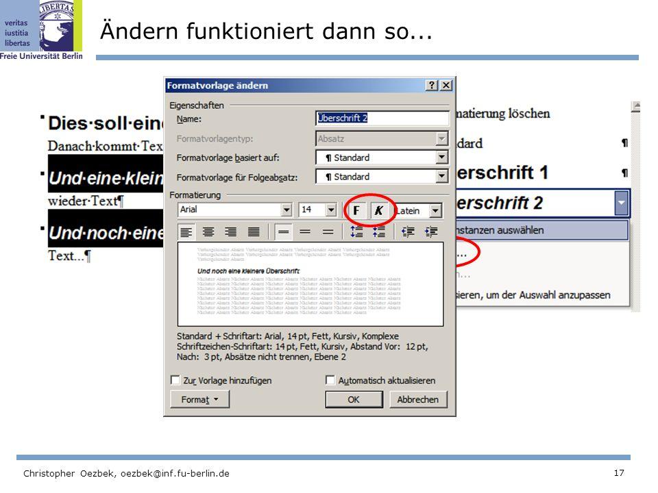 17 Christopher Oezbek, oezbek@inf.fu-berlin.de Ändern funktioniert dann so...