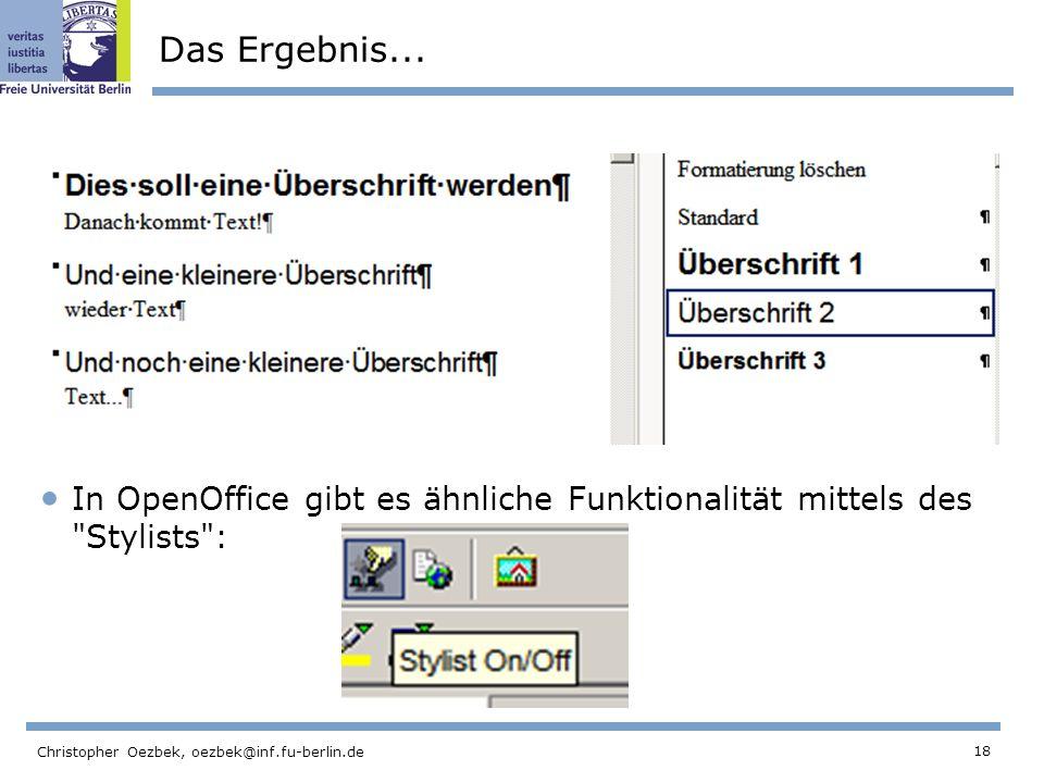 18 Christopher Oezbek, oezbek@inf.fu-berlin.de Das Ergebnis... In OpenOffice gibt es ähnliche Funktionalität mittels des