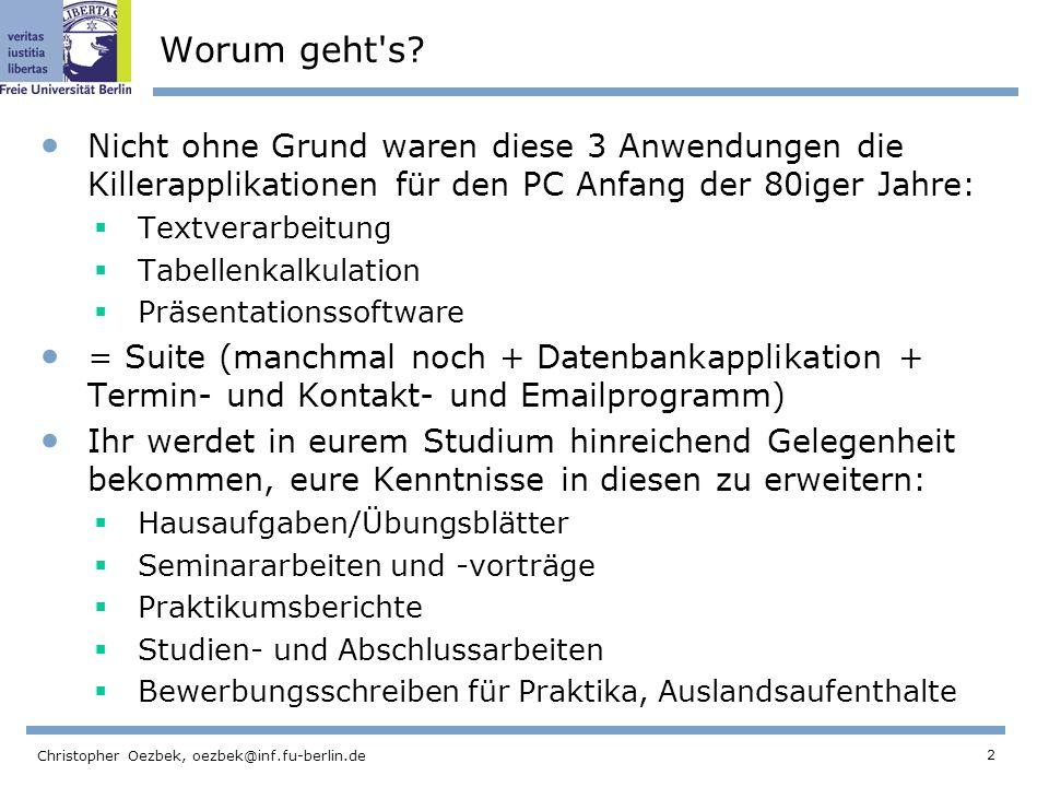 2 Christopher Oezbek, oezbek@inf.fu-berlin.de Worum geht's? Nicht ohne Grund waren diese 3 Anwendungen die Killerapplikationen für den PC Anfang der 8