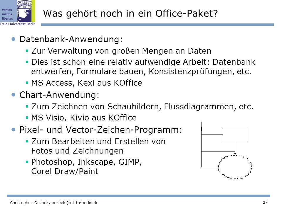 27 Christopher Oezbek, oezbek@inf.fu-berlin.de Was gehört noch in ein Office-Paket? Datenbank-Anwendung: Zur Verwaltung von großen Mengen an Daten Die