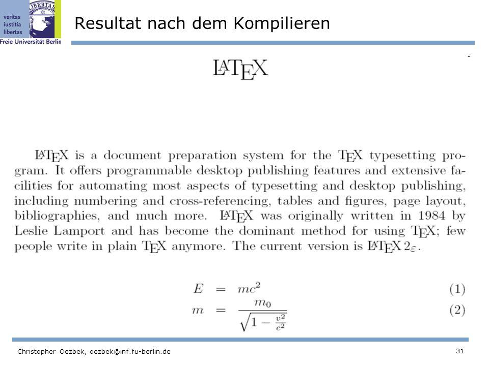 31 Christopher Oezbek, oezbek@inf.fu-berlin.de Resultat nach dem Kompilieren