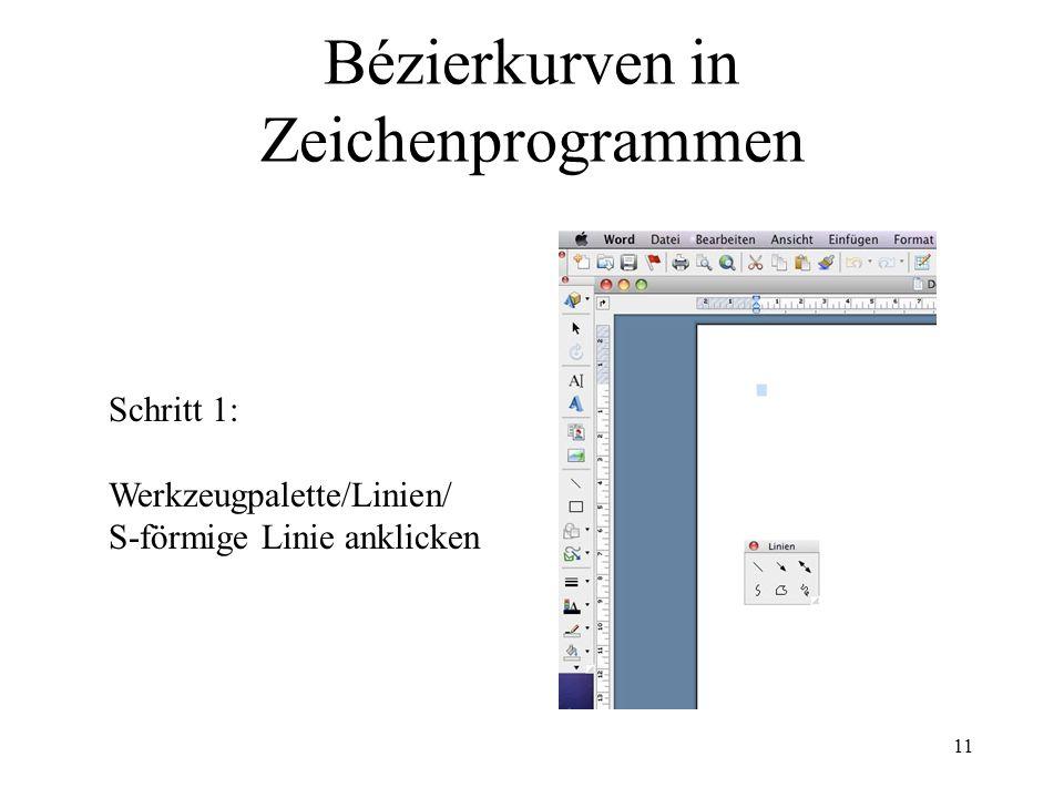 11 Bézierkurven in Zeichenprogrammen Schritt 1: Werkzeugpalette/Linien/ S-förmige Linie anklicken