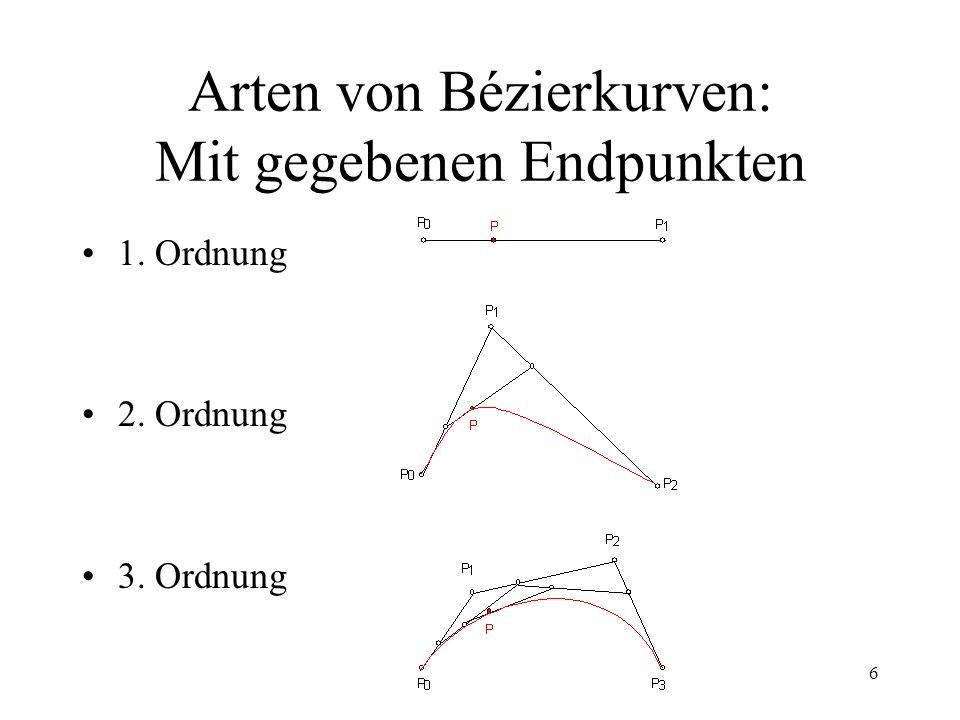 6 Arten von Bézierkurven: Mit gegebenen Endpunkten 1. Ordnung 2. Ordnung 3. Ordnung