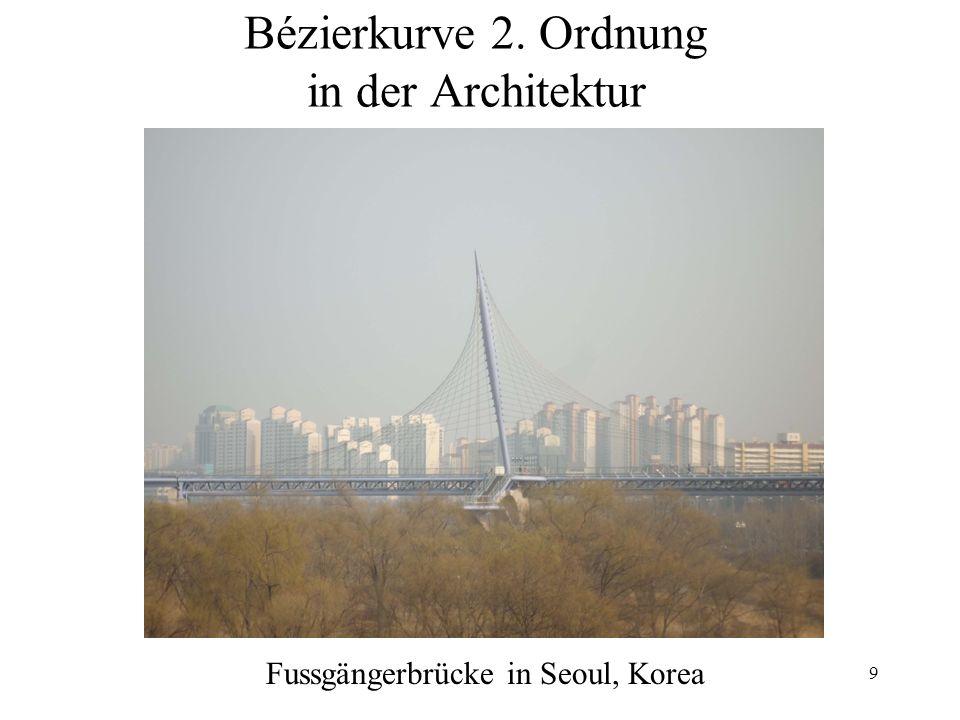 9 Bézierkurve 2. Ordnung in der Architektur Fussgängerbrücke in Seoul, Korea
