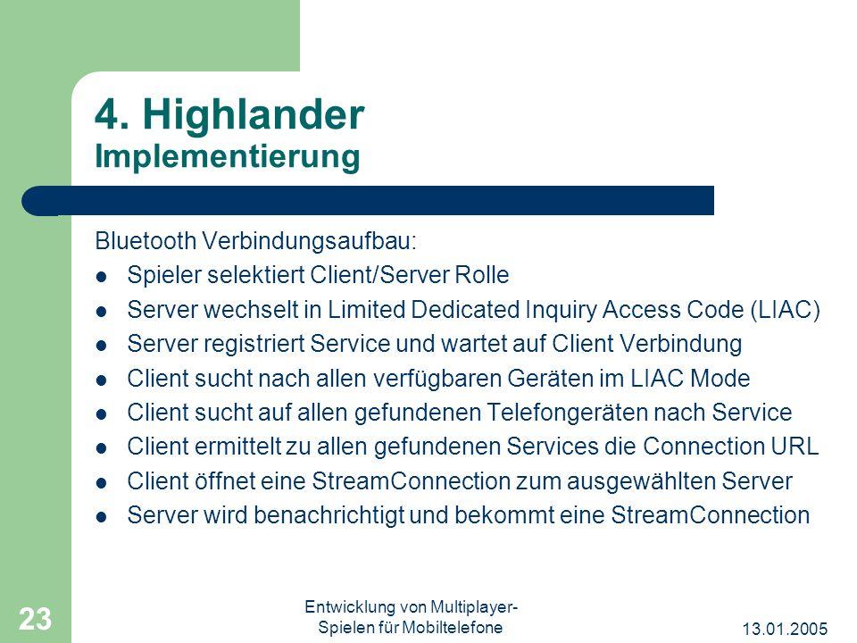 13.01.2005 Entwicklung von Multiplayer- Spielen für Mobiltelefone 23 4. Highlander Implementierung Bluetooth Verbindungsaufbau: Spieler selektiert Cli