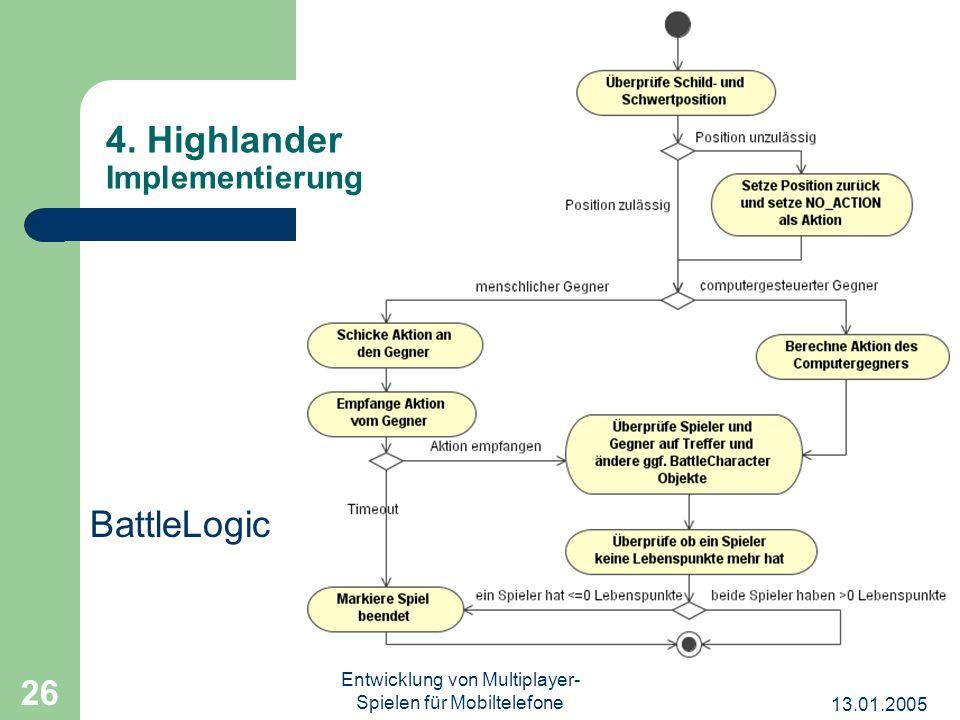 13.01.2005 Entwicklung von Multiplayer- Spielen für Mobiltelefone 26 4. Highlander Implementierung BattleLogic