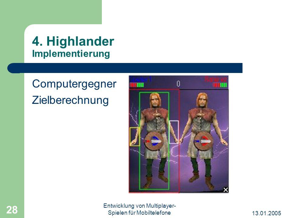13.01.2005 Entwicklung von Multiplayer- Spielen für Mobiltelefone 28 4. Highlander Implementierung Computergegner Zielberechnung