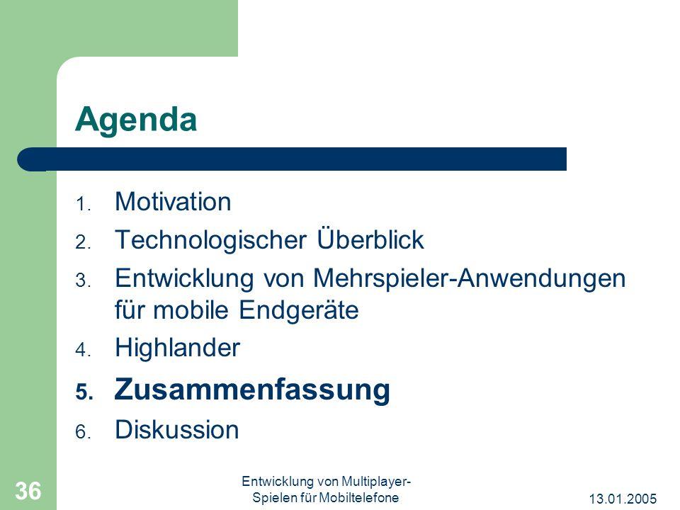 13.01.2005 Entwicklung von Multiplayer- Spielen für Mobiltelefone 36 Agenda 1. Motivation 2. Technologischer Überblick 3. Entwicklung von Mehrspieler-