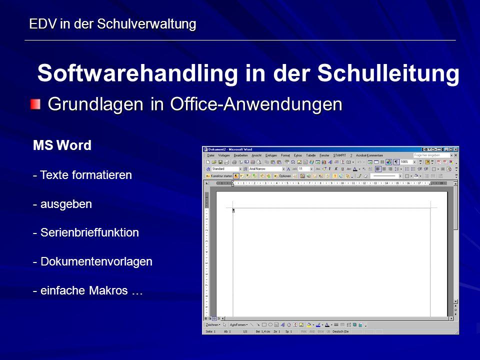 EDV in der Schulverwaltung Grundlagen in Office-Anwendungen Softwarehandling in der Schulleitung MS Word - Texte formatieren - ausgeben - Serienbrieff