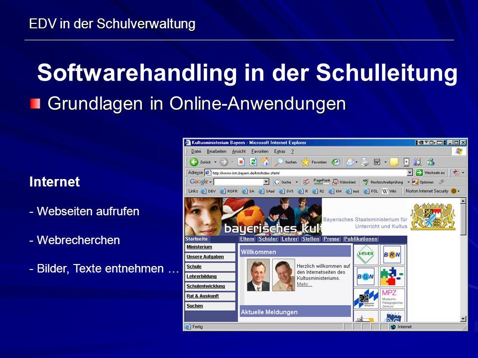 EDV in der Schulverwaltung Grundlagen in Online-Anwendungen Softwarehandling in der Schulleitung Internet - Webseiten aufrufen - Webrecherchen - Bilde