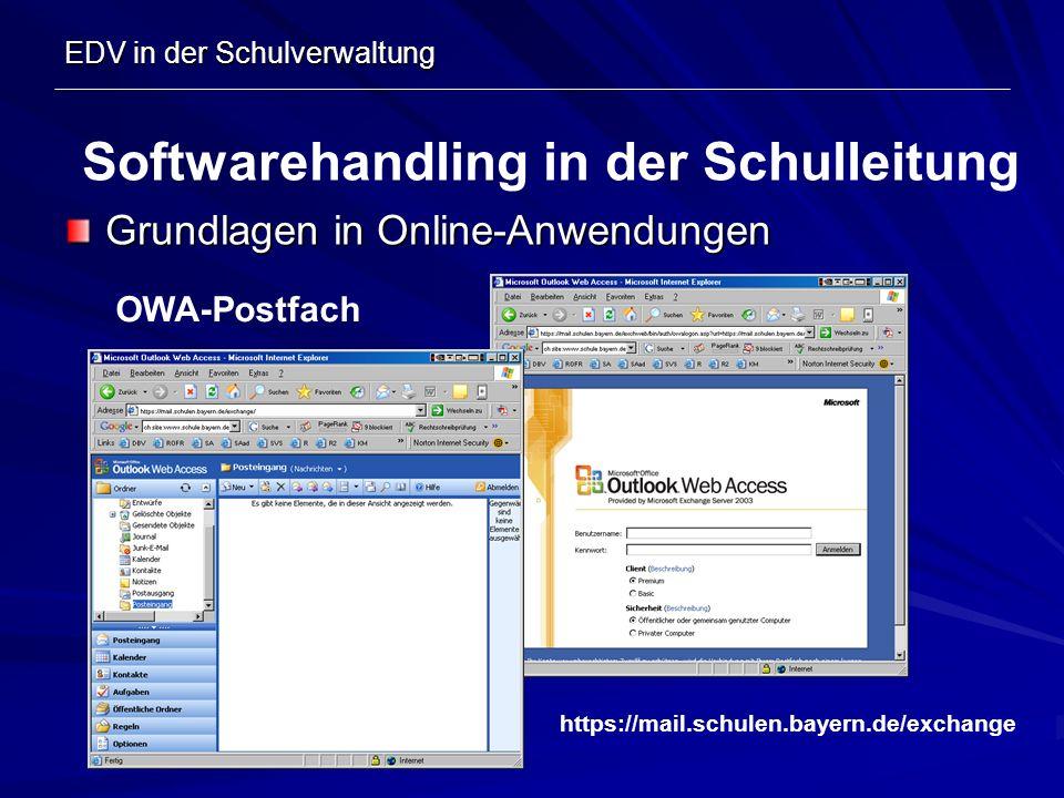 EDV in der Schulverwaltung Grundlagen in Online-Anwendungen Softwarehandling in der Schulleitung OWA-Postfach https://mail.schulen.bayern.de/exchange