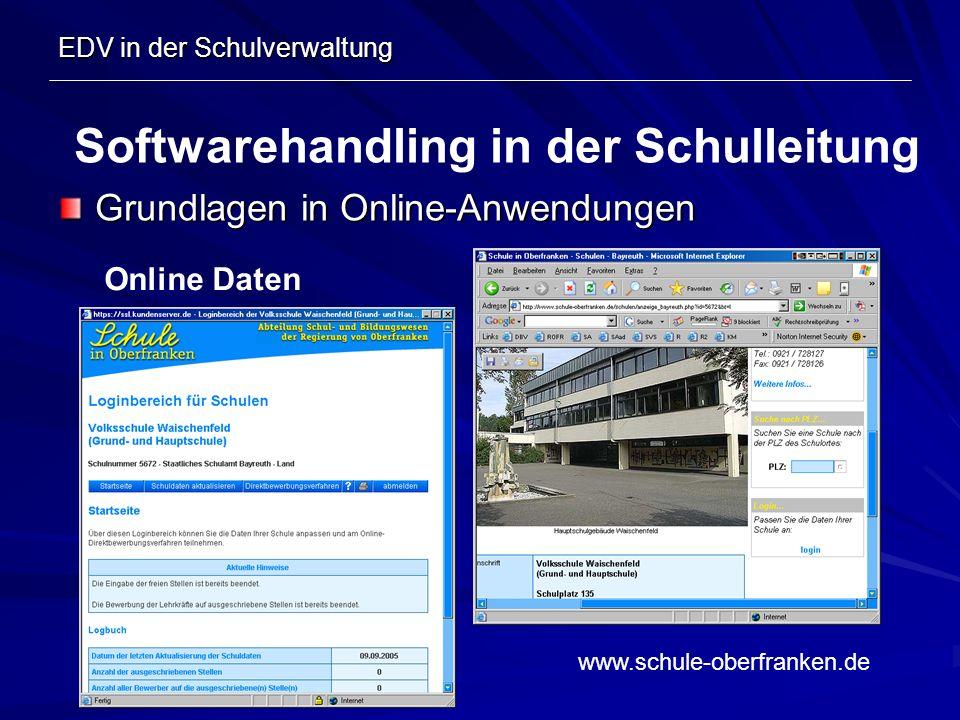 EDV in der Schulverwaltung Grundlagen in Online-Anwendungen Softwarehandling in der Schulleitung Online Daten www.schule-oberfranken.de