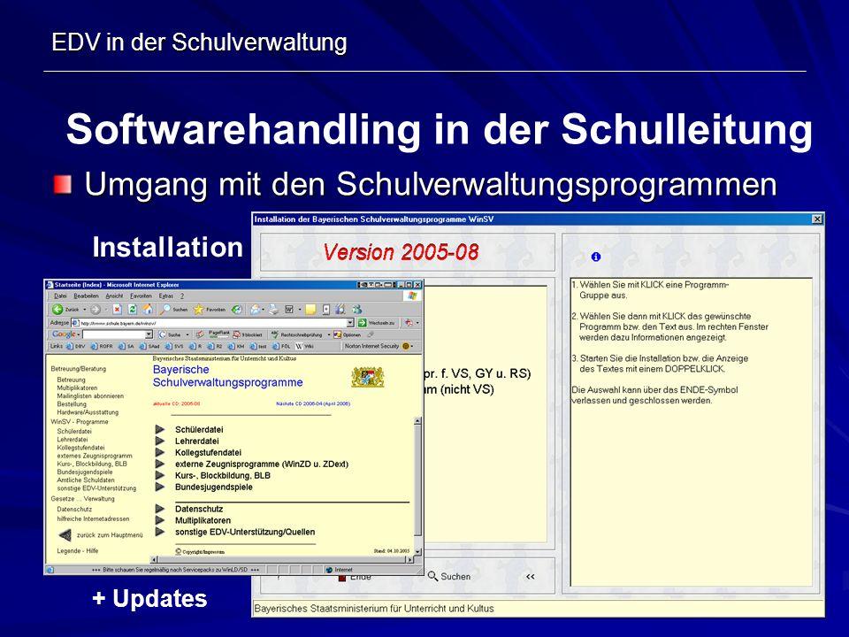 EDV in der Schulverwaltung Umgang mit den Schulverwaltungsprogrammen Softwarehandling in der Schulleitung Installation + Updates