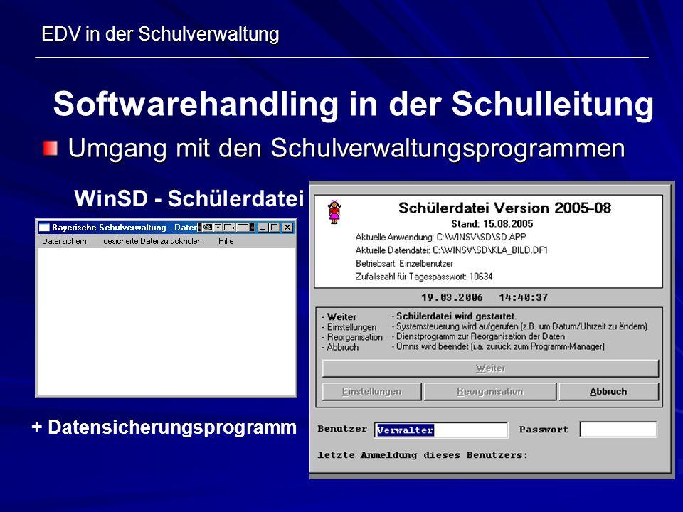 EDV in der Schulverwaltung Umgang mit den Schulverwaltungsprogrammen Softwarehandling in der Schulleitung WinSD - Schülerdatei + Datensicherungsprogra
