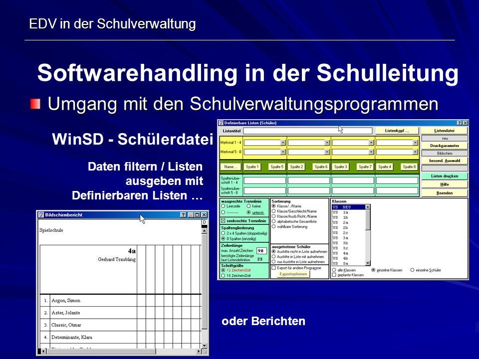 EDV in der Schulverwaltung Umgang mit den Schulverwaltungsprogrammen Softwarehandling in der Schulleitung WinSD - Schülerdatei Daten filtern / Listen