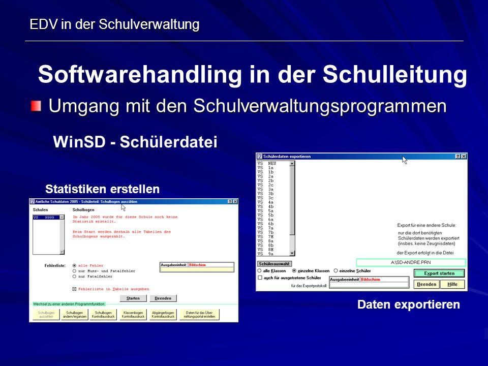 EDV in der Schulverwaltung Umgang mit den Schulverwaltungsprogrammen Softwarehandling in der Schulleitung WinSD - Schülerdatei Statistiken erstellen D