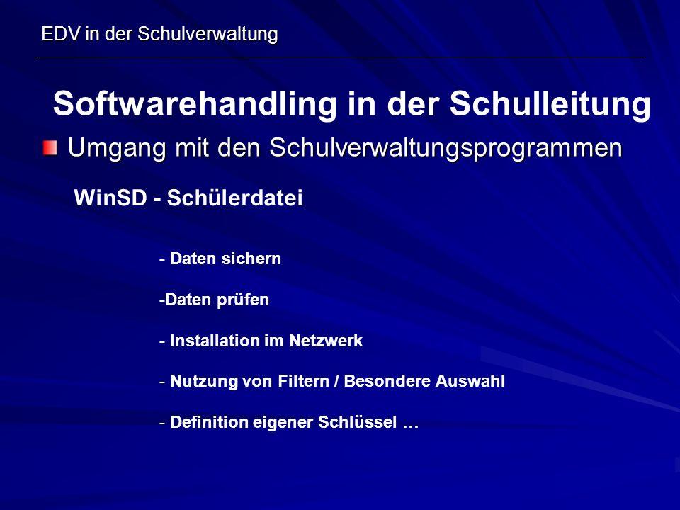 EDV in der Schulverwaltung Umgang mit den Schulverwaltungsprogrammen Softwarehandling in der Schulleitung WinSD - Schülerdatei - Daten sichern -Daten