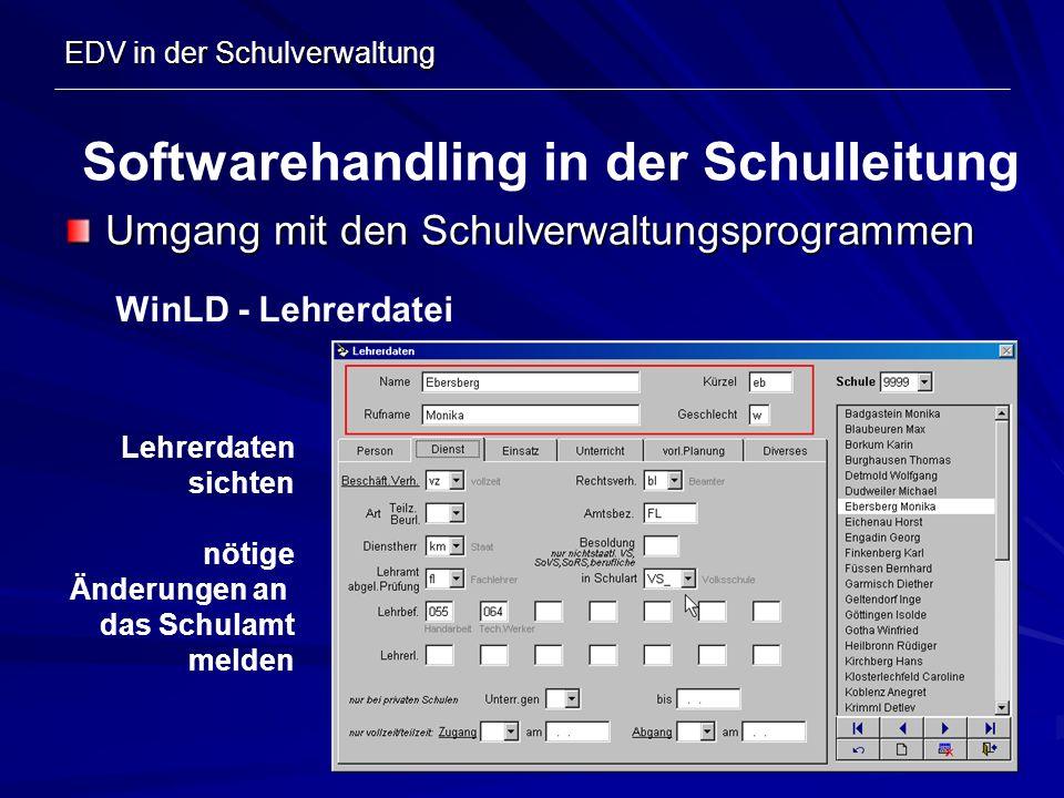 EDV in der Schulverwaltung Umgang mit den Schulverwaltungsprogrammen Softwarehandling in der Schulleitung WinLD - Lehrerdatei Lehrerdaten sichten nöti